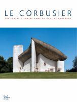 Le Corbusier : the Chapel of Notre-Dame du Haut at Ronchamp cover