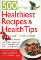 500 of the Healthiest Recipes & Health Tips You'll Ever Need to Improve your Health, Boost your Energy, Stimulate your Brain, and Stay Young