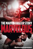 Marvelous : the Marvin Hagler story