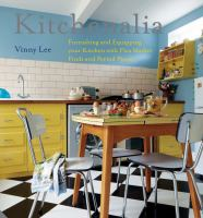 Kitchenalia : furnishing and equipping your kitchen with flea market finds and period pieces