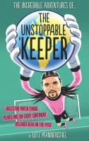 The incredible adventures of ... the unstoppable keeper