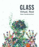 Glass : virtual, real