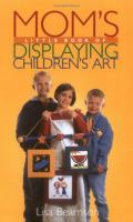 Mom's Little Book of Displaying Children's Art