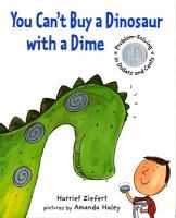 You can't buy a dinosaur with a dime : problem solving in dollars and cents