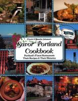 Chuck and Blanche Johnson's Savor Portland Cookbook