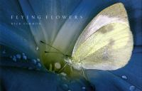 Flying flowers : the beauty of the butterfly