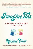 Imagine this : creating the work you love
