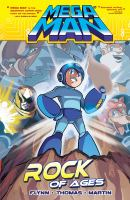 Mega man. Volume five, Rock of ages