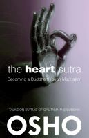 The Heart Sutra : becoming a Buddha through meditation : talks on Sutras of Gautama the Buddha