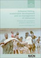 Artisanal fishing, sustainable development and co-management of resources : analysis of a successful project in West Africa
