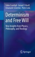 Determinism and free will : new insights from physics, philosophy, and theology /