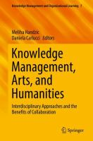 Knowledge management, arts, and humanities : interdisciplinary approaches and the benefits of collaboration /