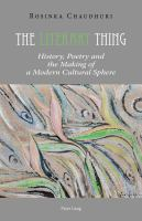 The literary thing : history, poetry and the making of a modern cultural sphere