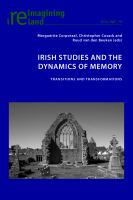 Irish studies and the dynamics of memory : transitions and transformations /