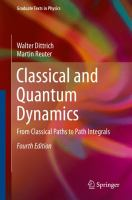 Classical and quantum dynamics : from classical paths to path integrals cover