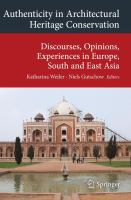 Authenticity in architectural heritage conservation discourses, opinions, experiences in Europe, South and East Asia cover