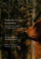 Exploring animal encounters : philosophical, cultural, and historical perspectives /