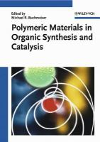 Polymeric materials in organic synthesis and catalysis [electronic resource]