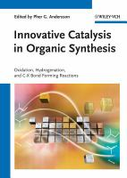 Innovative catalysis in organic synthesis [electronic resource] : oxidation, hydrogenation, and C-X bond forming reactions