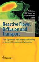 Reactive flows, diffusion and transport [electronic resource] : from experiments via mathematical modeling to numerical simulation and optimization : final report of SFB (Collaborative             Research Center) 359