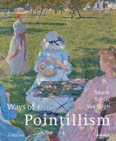 Ways of pointillism : Seurat, Signac, Van Gogh cover