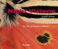 Night visions : the secret designs of moths