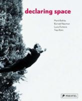 Declaring space : Mark Rothko, Barnett Newman, Lucio Fontana, Yves Klein
