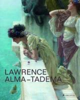 Lawrence Alma-Tadema : at home in Antiquity cover
