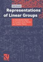 Representations of linear groups [electronic resource] : an introduction based on examples from physics and number theory