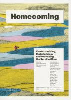 Homecoming : contextualizing, materializing and practicing the rural in China