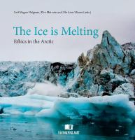 The ice is melting : ethics in the Arctic