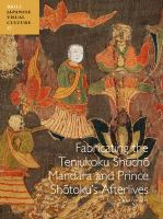 Fabricating the Tenjukoku Shūchō Mandara and Prince Shōtoku's afterlives