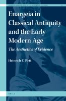 Enargeia in classical antiquity and the early modern age : the aesthetics of evidence