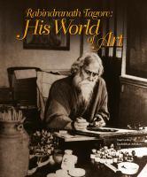 Rabindranath Tagore : his world of art