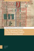 Franciscan order in the medieval English province and beyond /