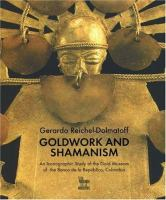 Goldwork and Shamanism : an iconographic study of the Gold Museum of the Banco de la República, Colombia