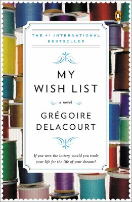Cover Image for My Wish List by Gregoire Delacourt