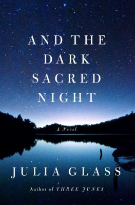 Cover Image for And the Dark Sacred Night  by Julia Glass