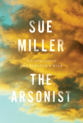 Cover Image for The Arsonist  by Sue Miller