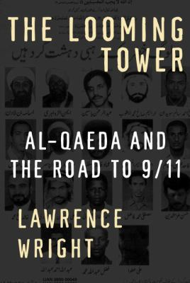 Cover Image for The Looming Tower: Al-Qaeda and the Road to 9/11 by Lawrence Wright