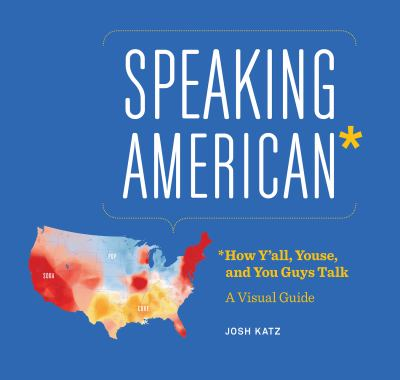 Cover art for Speaking American: How Y'All, Youse and You Guys Talk