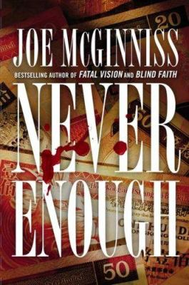 Cover Image for Never Enough  by Joe McGinniss