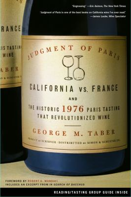 Cover Image for Judgment of Paris: California vs. France and the Historic 1976 Paris Tasting That Revolutionized Wine  by George M. Taber