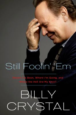 Cover Image for Still Foolin' 'Em by Billy Crystal