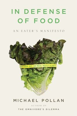 Cover Image for In Defense of Food: An Eater's Manifesto  by Michael Pollan