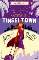 Trouble in tinseltown summer flings series, book 1.