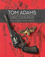 Tom Adams uncovered : the art of Agatha Christie and beyond