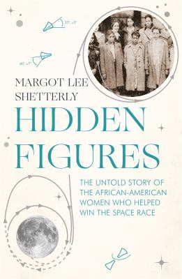 "Book Cover - Hidden figures : the untold story of the African American women who helped win the space race"" title=""View this item in the library catalogue"