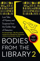Title: Bodies from the library. 2, Lost tales of mystery and suspense by the queens of crime and other masters of the golden age Author:Medawar, Tony