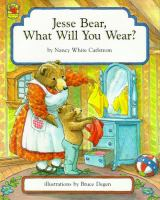 Jesse Bear What Will You Wear?
